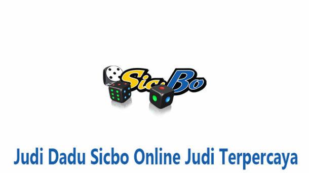 Judi Dadu Sicbo Online Judi Terpercaya